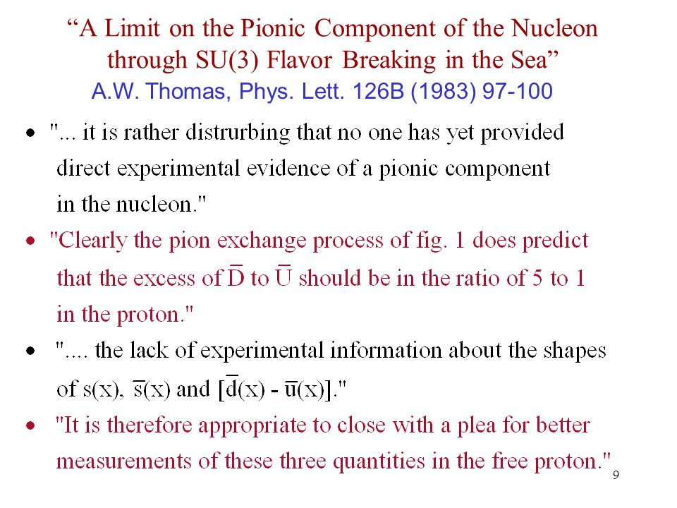 9 A Limit on the Pionic Component of the Nucleon through SU(3) Flavor Breaking in the Sea A.W.