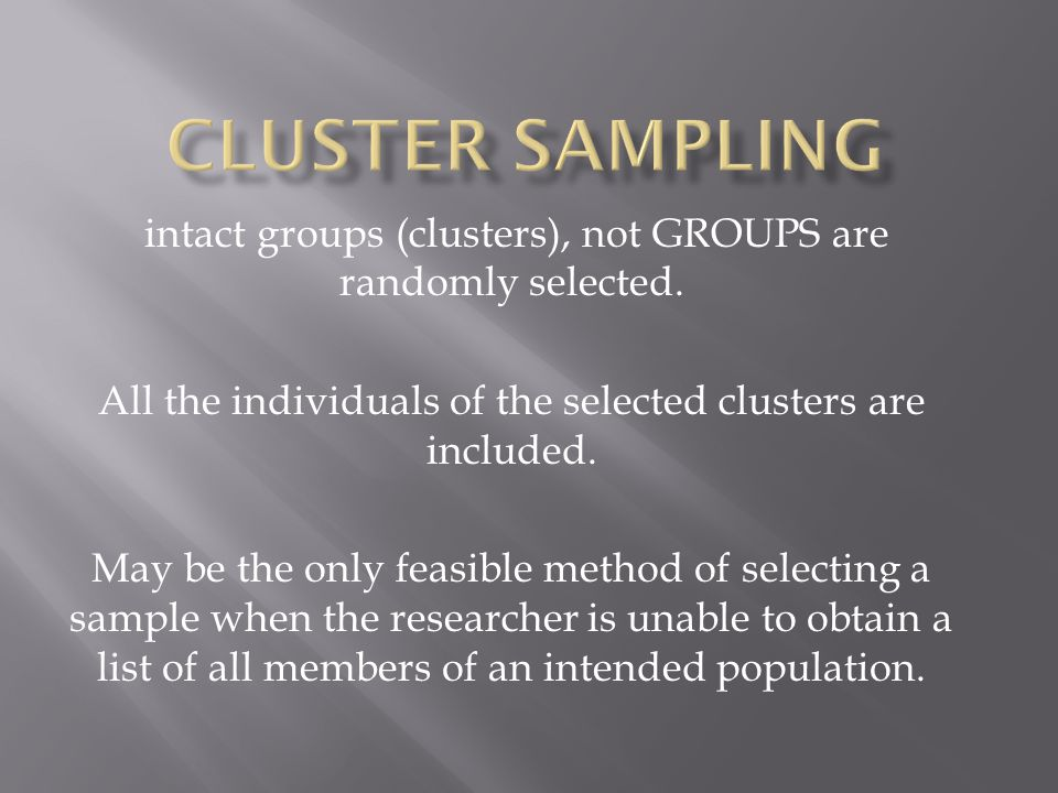 intact groups (clusters), not GROUPS are randomly selected.