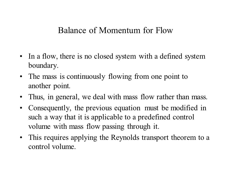 Balance of Linear Momentum The momentum equation in integral form applied to a control volume determines the integral flow quantities such as blade lift, drag forces, average pressure.