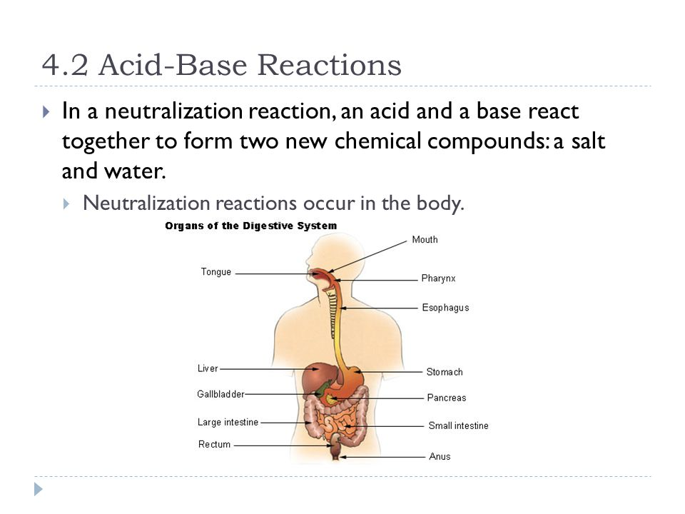 4.2 Acid-Base Reactions  In a neutralization reaction, an acid and a base react together to form two new chemical compounds: a salt and water.