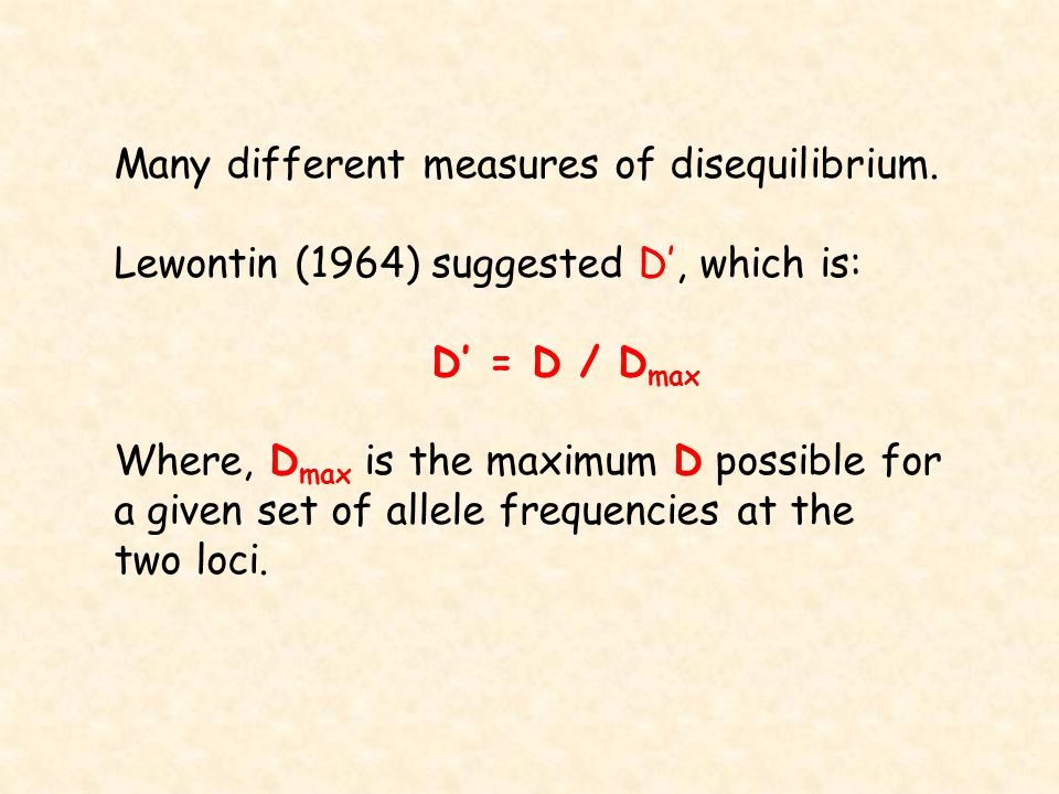 Many different measures of disequilibrium.