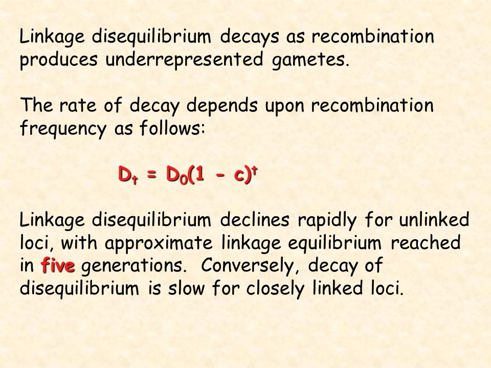 Linkage disequilibrium decays as recombination produces underrepresented gametes.