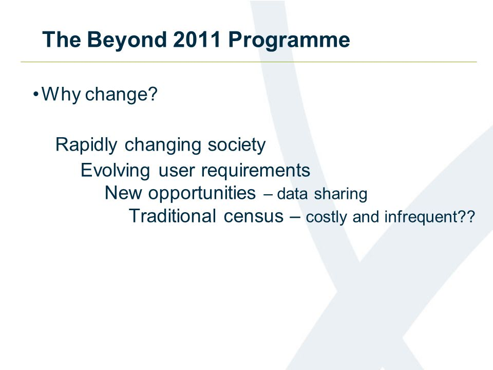 The Beyond 2011 Programme Why change.