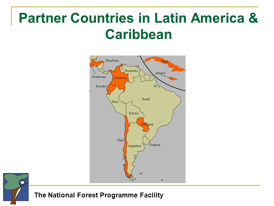 The National Forest Programme Facility Partner Countries in Latin America & Caribbean