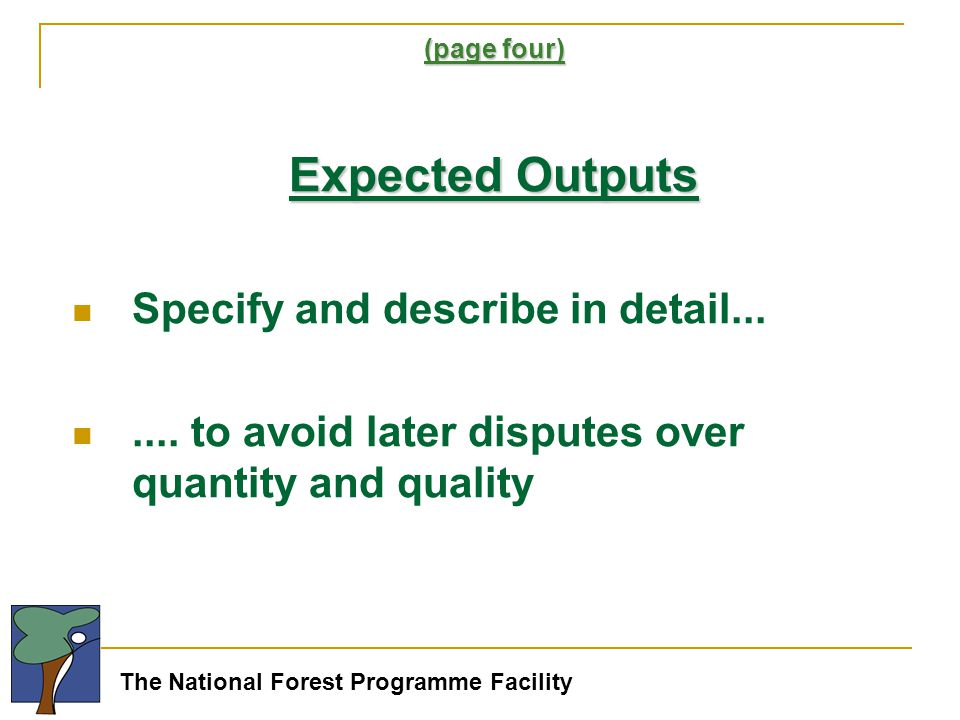 The National Forest Programme Facility (page four) Expected Outputs Specify and describe in detail