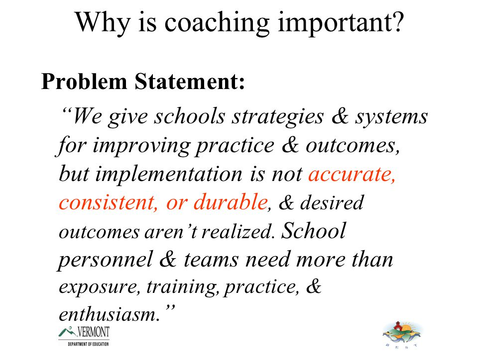 Why is coaching important.