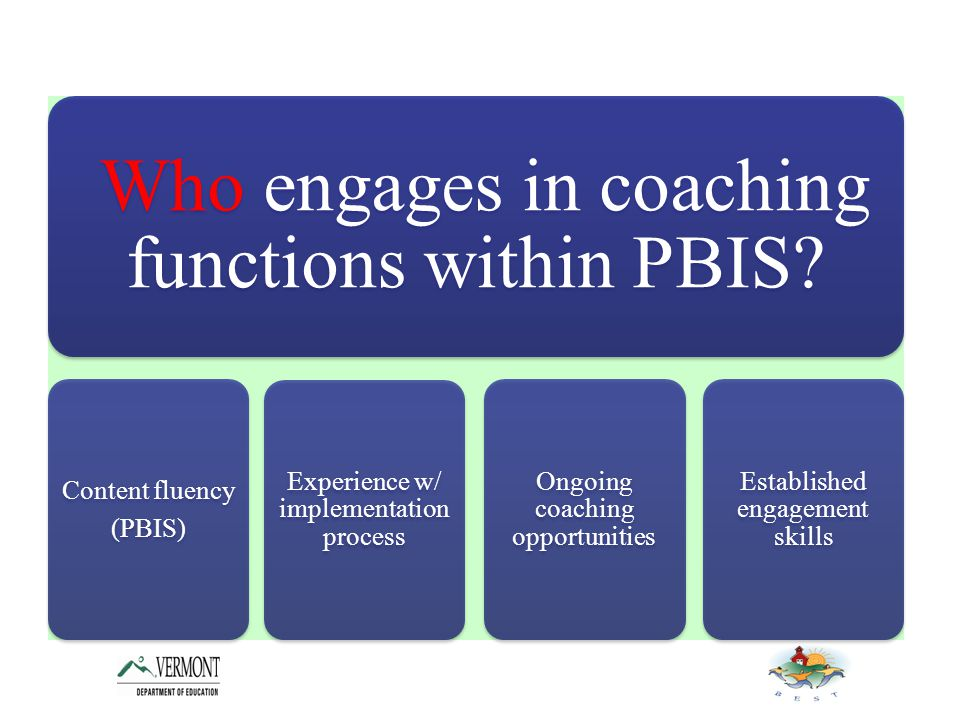 Who engages in coaching functions within PBIS.