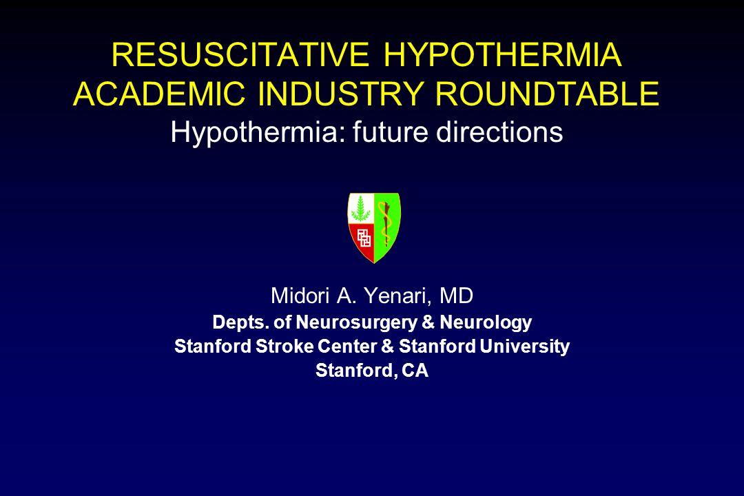 RESUSCITATIVE HYPOTHERMIA ACADEMIC INDUSTRY ROUNDTABLE