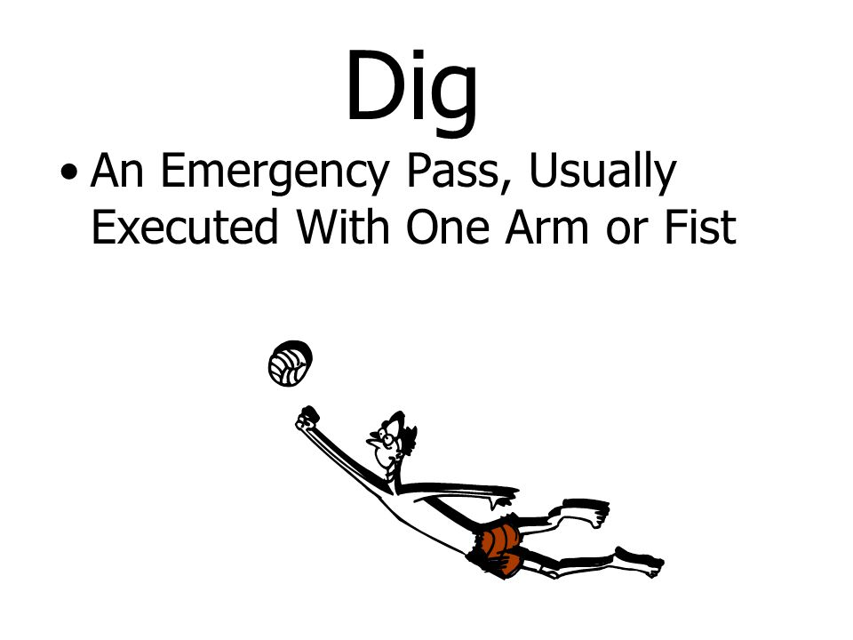 Dig An Emergency Pass, Usually Executed With One Arm or Fist
