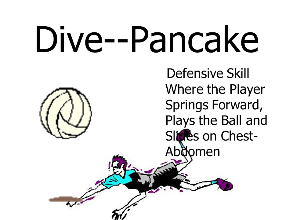 Dive--Pancake Defensive Skill Where the Player Springs Forward, Plays the Ball and Slides on Chest- Abdomen
