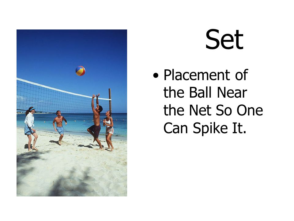 Set Placement of the Ball Near the Net So One Can Spike It.