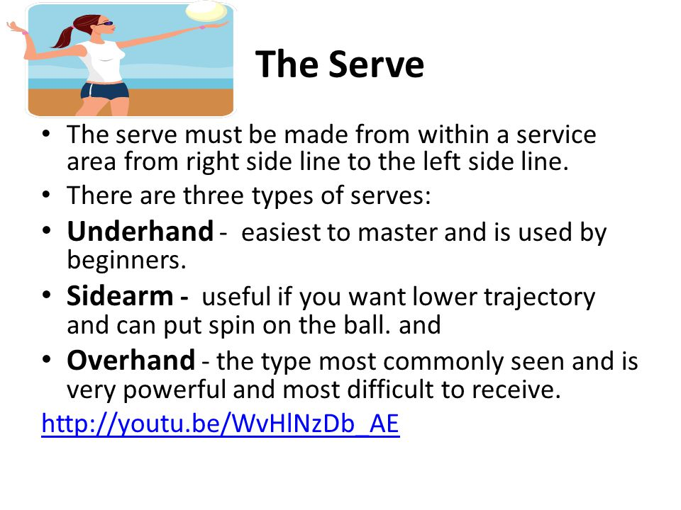 The Serve The serve must be made from within a service area from right side line to the left side line.