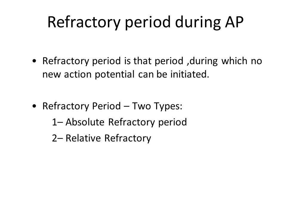 Refractory period during AP Refractory period is that period,during which no new action potential can be initiated.
