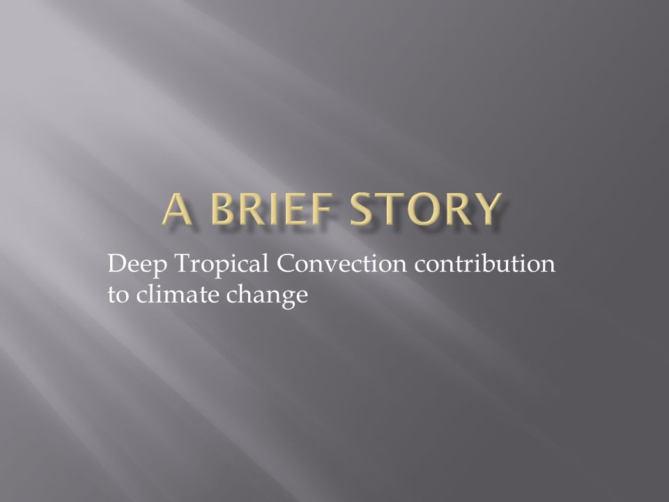 Deep Tropical Convection contribution to climate change