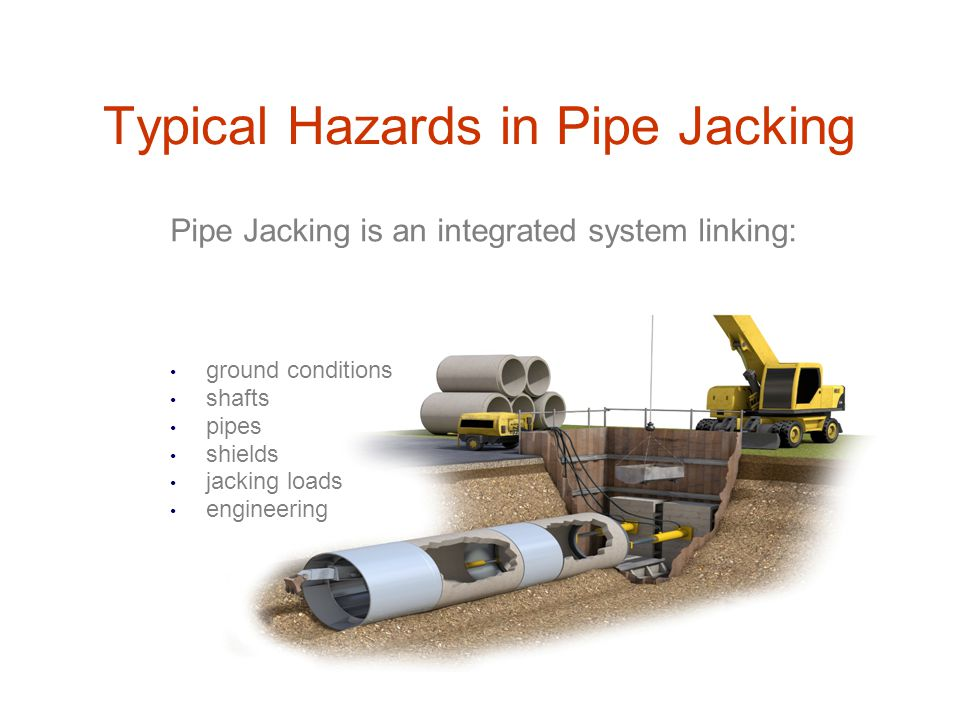 PJA Health &Safety Briefing Typical hazards in pipe jacking and