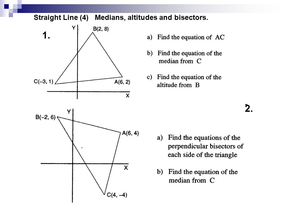 1. 2. Straight Line (4) Medians, altitudes and bisectors.