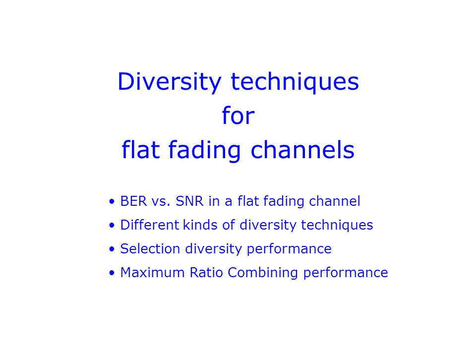 Diversity techniques for flat fading channels BER vs.