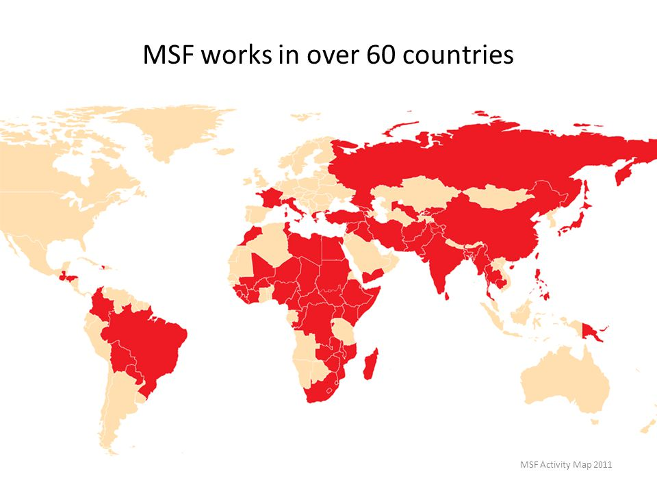9 MSF Works In Over 60 Countries Activity Map 2011