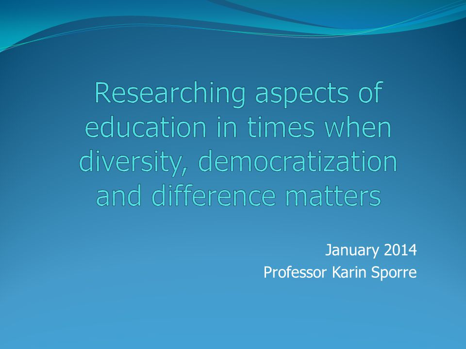 January 2014 Professor Karin Sporre