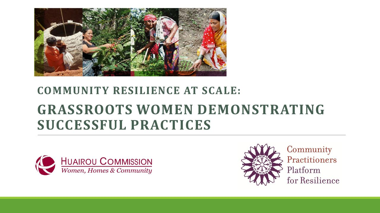 COMMUNITY RESILIENCE AT SCALE: GRASSROOTS WOMEN DEMONSTRATING SUCCESSFUL PRACTICES