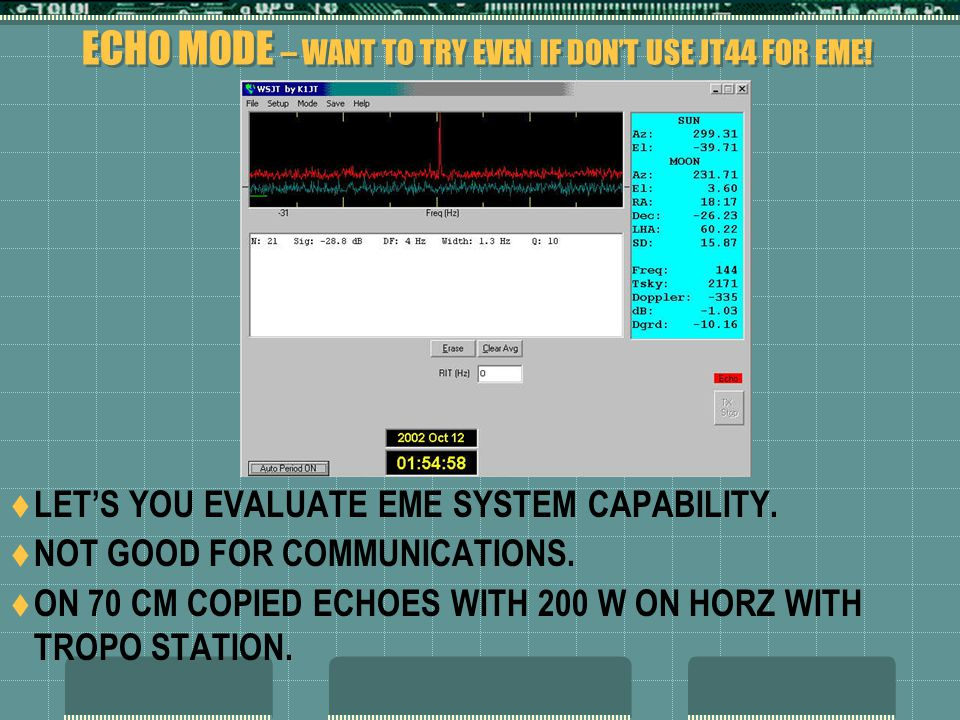 ECHO MODE – WANT TO TRY EVEN IF DON'T USE JT44 FOR EME.