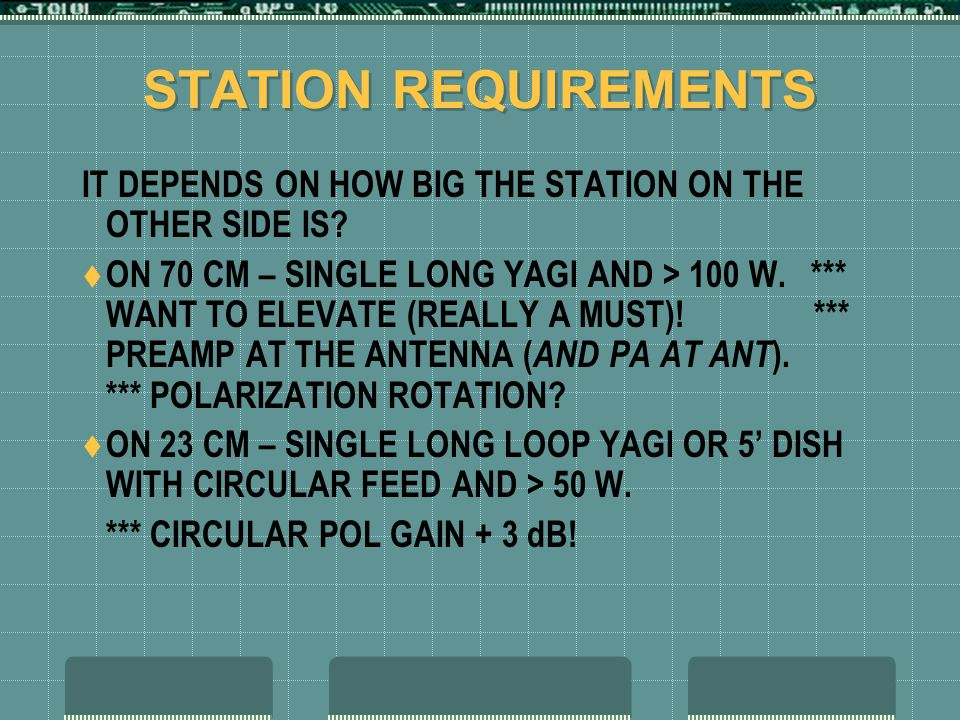 STATION REQUIREMENTS IT DEPENDS ON HOW BIG THE STATION ON THE OTHER SIDE IS.