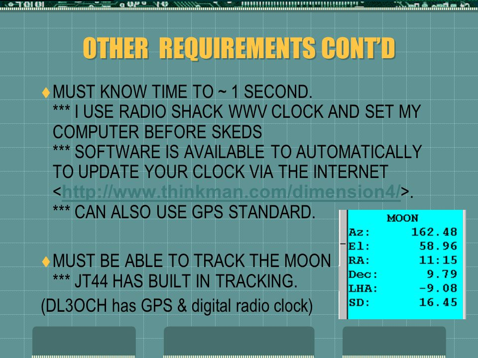 OTHER REQUIREMENTS CONT'D  MUST KNOW TIME TO ~ 1 SECOND.