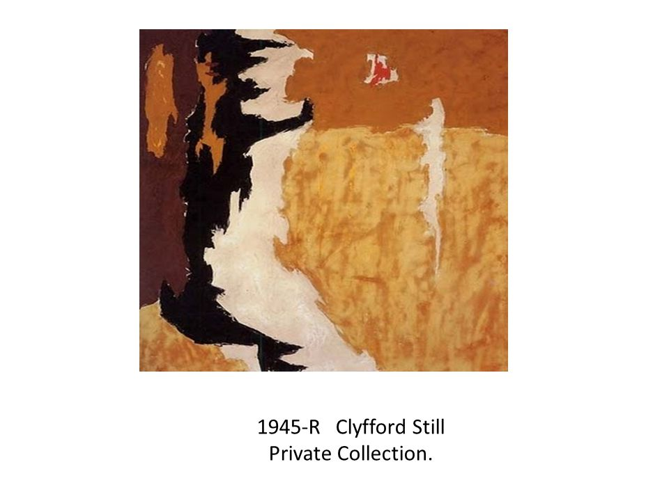 1945-R Clyfford Still Private Collection.