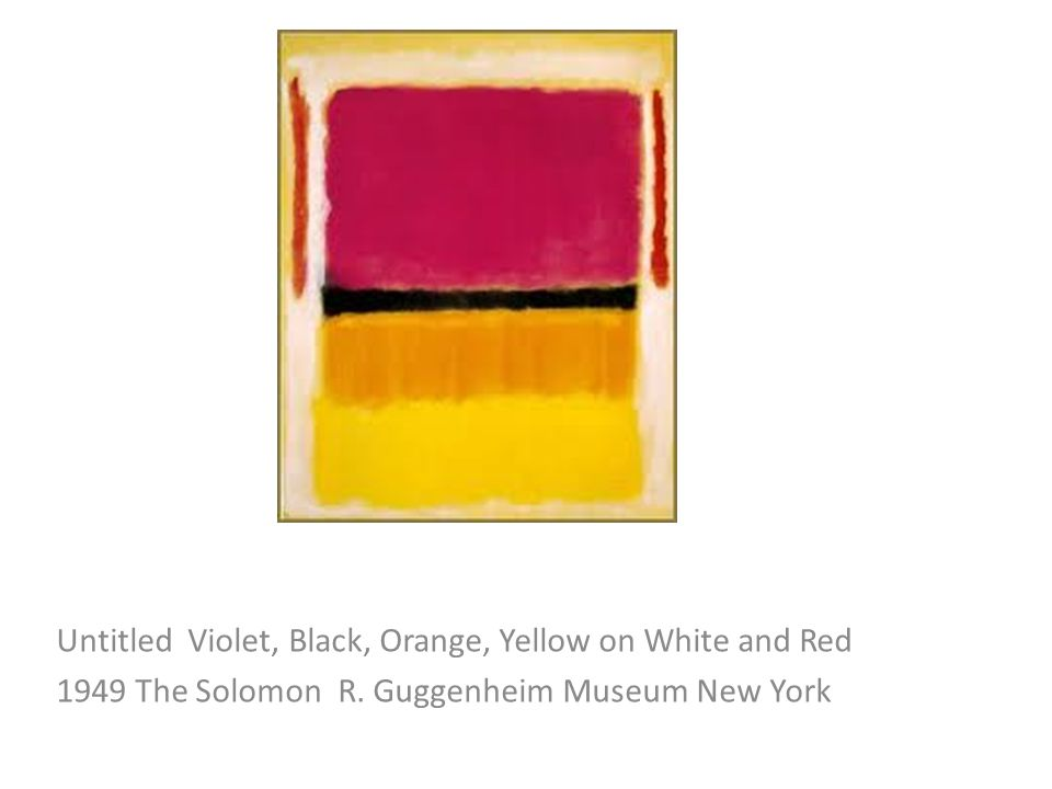Untitled Violet, Black, Orange, Yellow on White and Red 1949 The Solomon R.