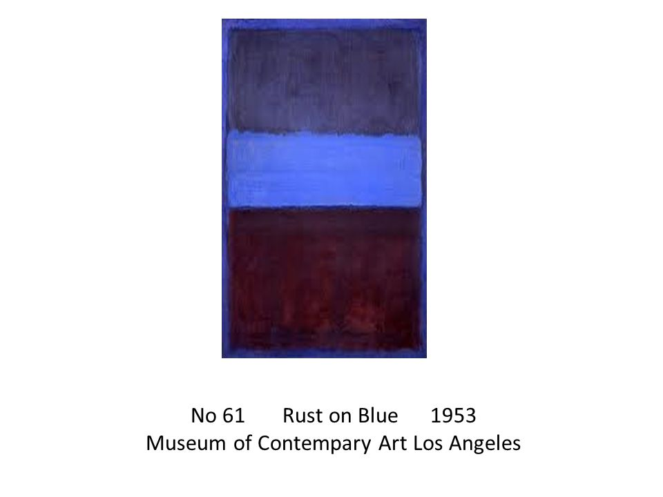 No 61 Rust on Blue 1953 Museum of Contempary Art Los Angeles