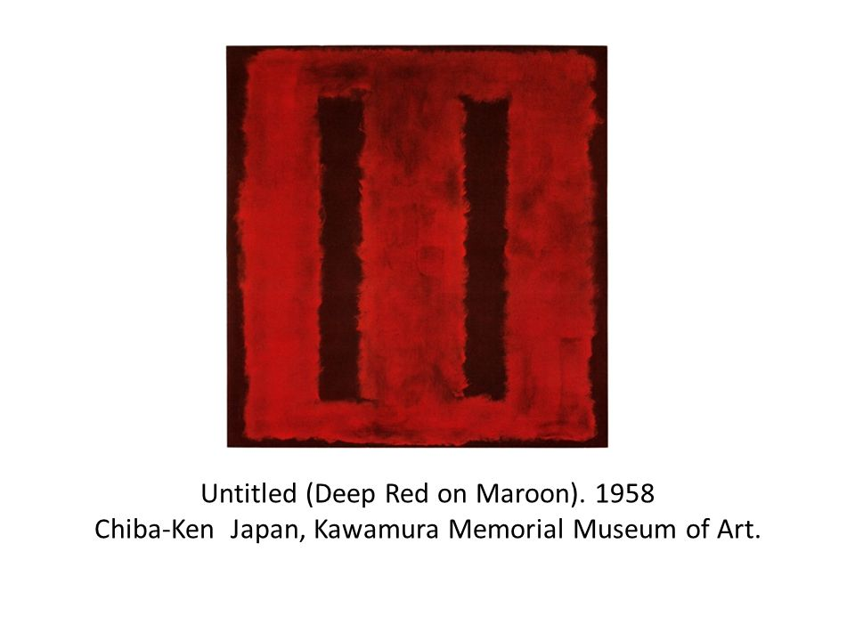 Untitled (Deep Red on Maroon) Chiba-Ken Japan, Kawamura Memorial Museum of Art.