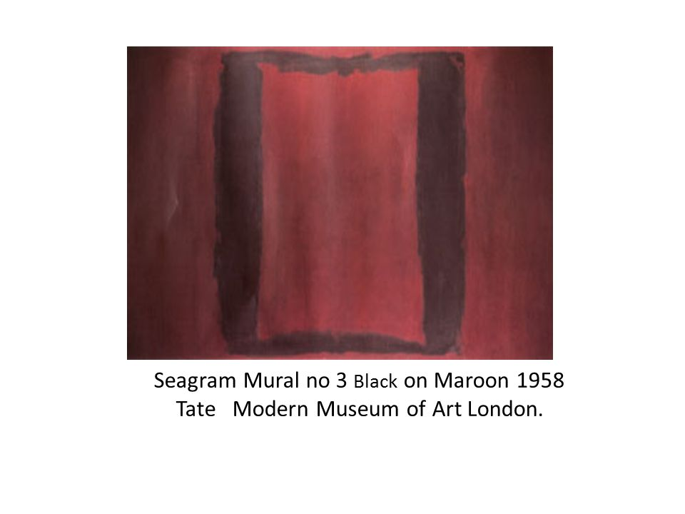Seagram Mural no 3 Black on Maroon 1958 Tate Modern Museum of Art London.