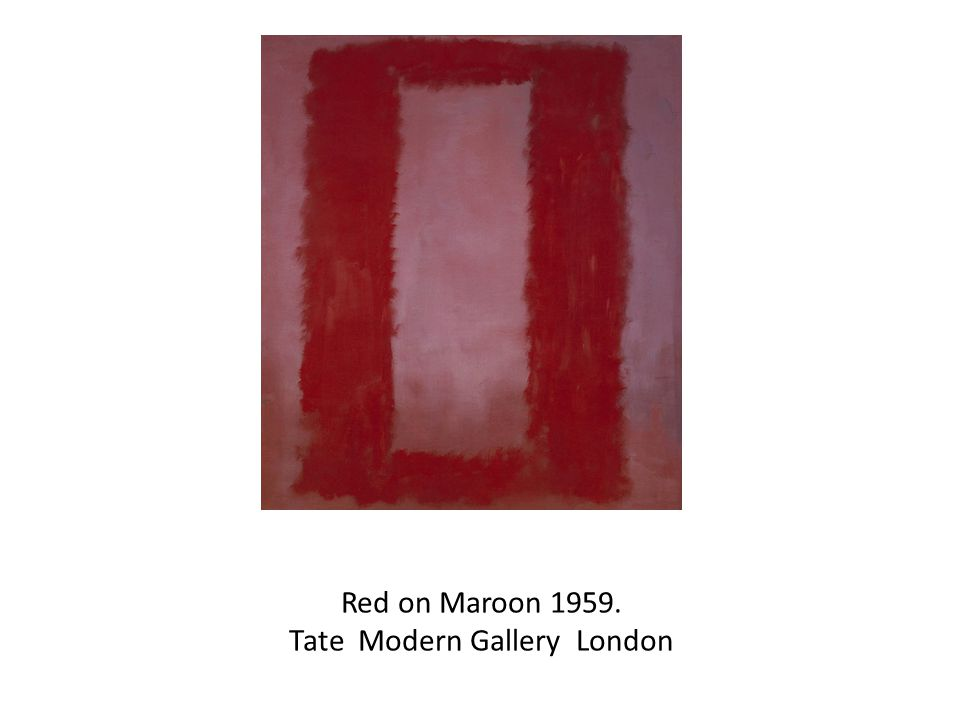 Red on Maroon Tate Modern Gallery London