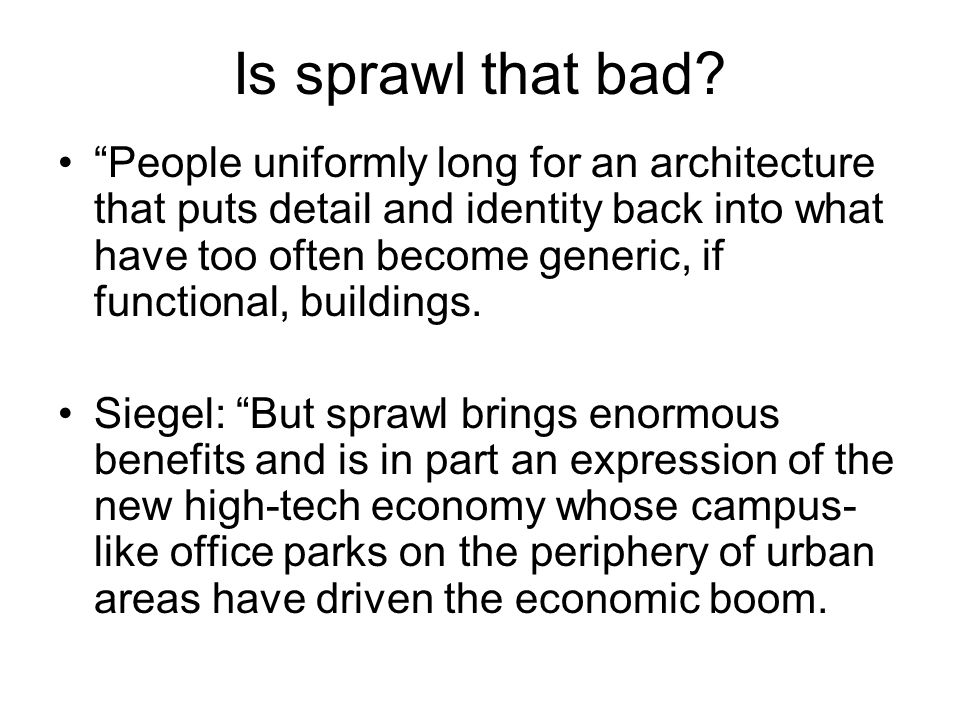 Is sprawl that bad.