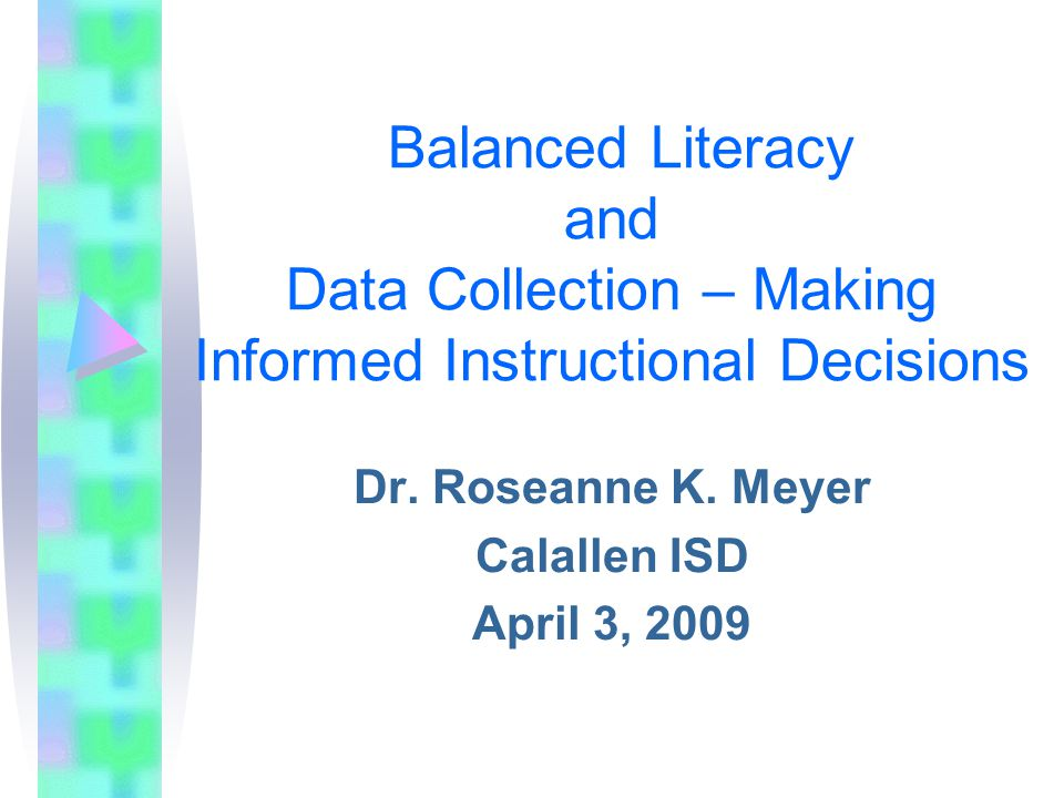 Balanced Literacy and Data Collection – Making Informed Instructional Decisions Dr.
