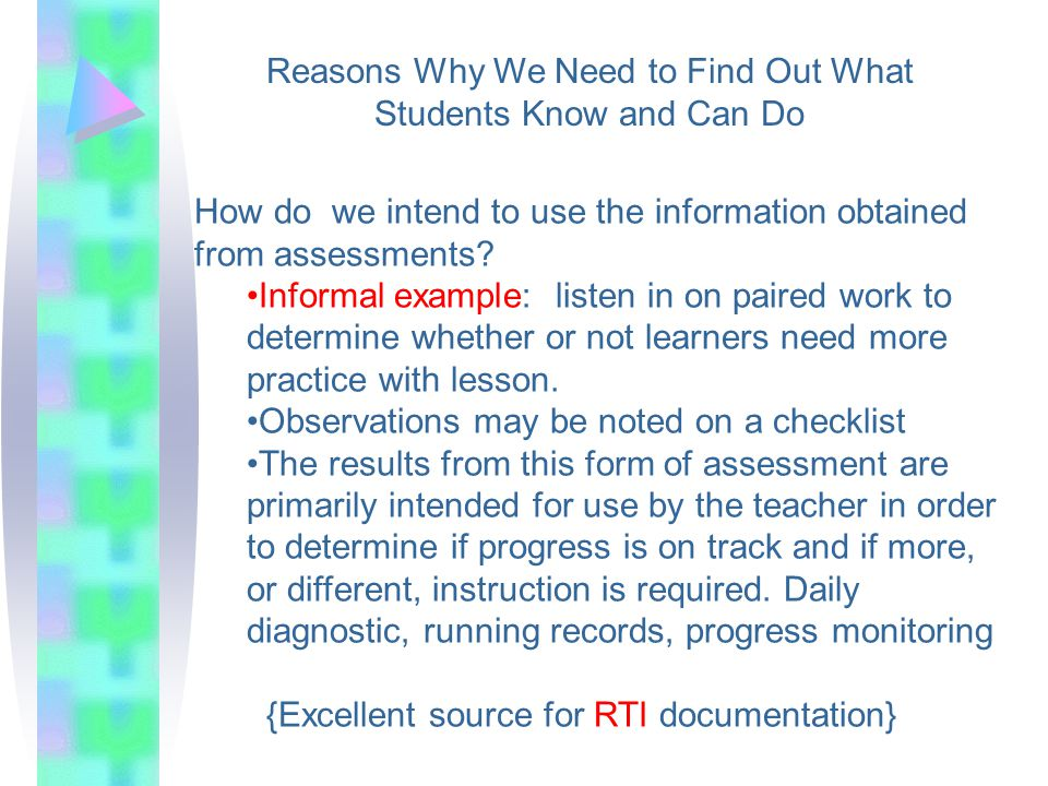 How do we intend to use the information obtained from assessments.
