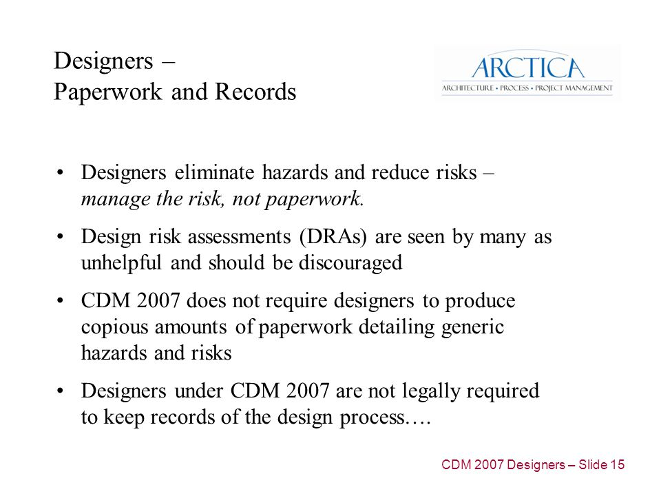 Designers – Paperwork and Records Designers eliminate hazards and reduce risks – manage the risk, not paperwork.