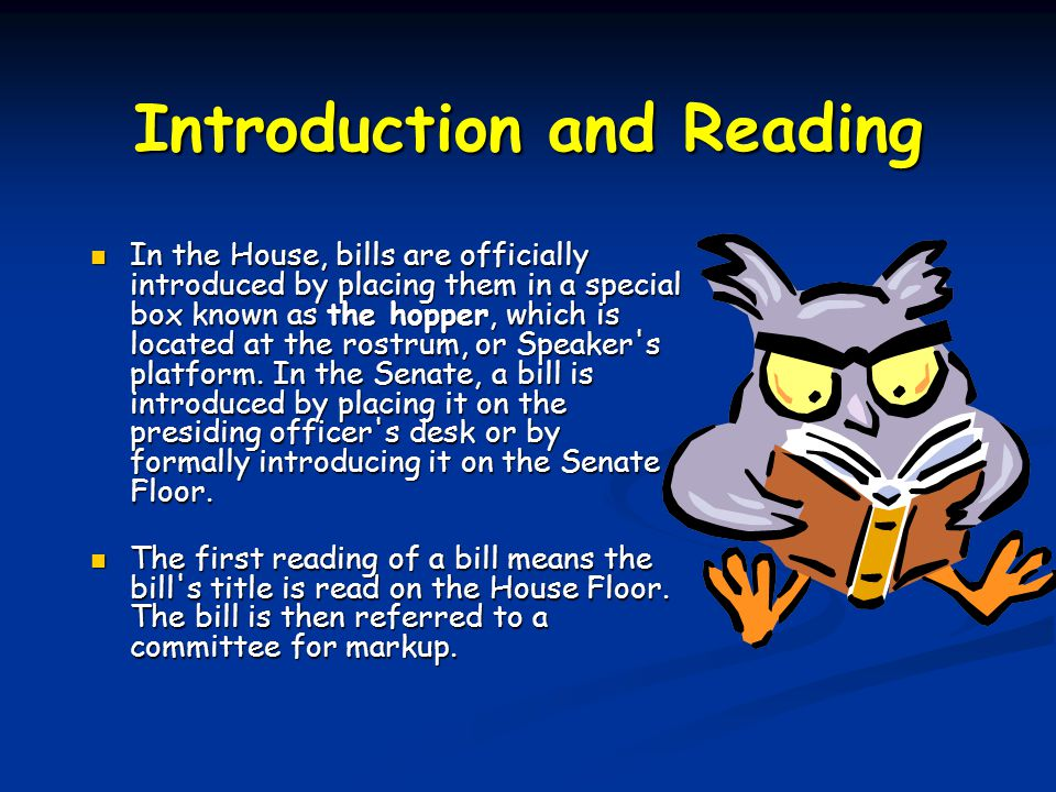 The Bill An idea for a bill may come from anybody, however only Members of Congress can introduce a bill in Congress.