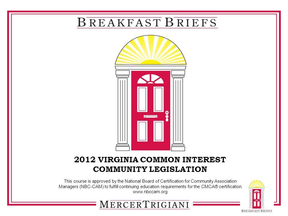2012 VIRGINIA COMMON INTEREST COMMUNITY LEGISLATION This course is ...