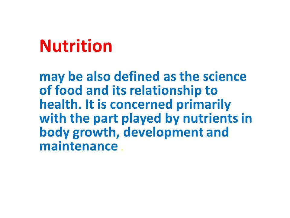 Nutrition – science of food, the nutrients & other subs