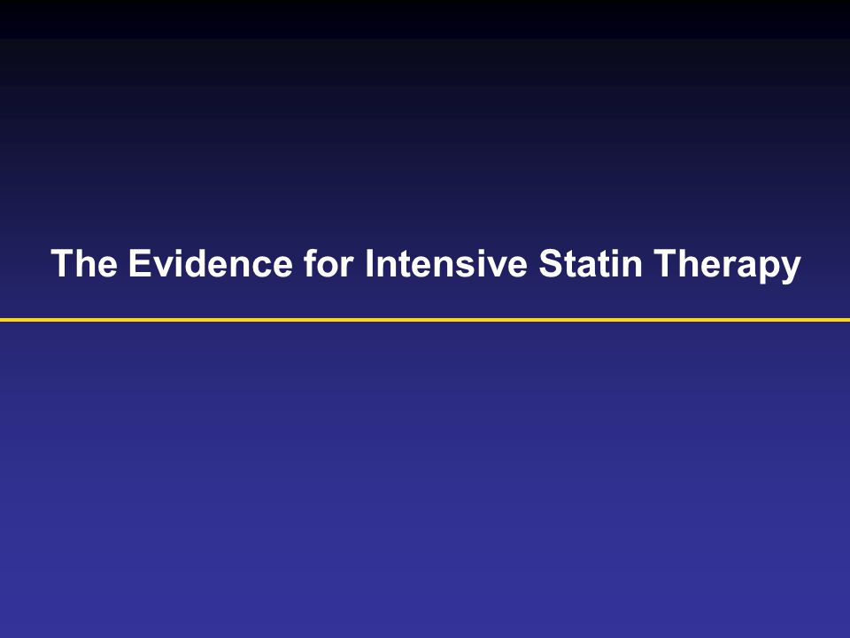 The Evidence for Intensive Statin Therapy