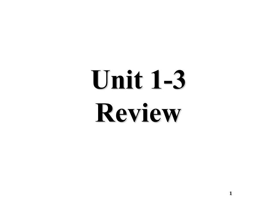 Unit 1-3 Review 1