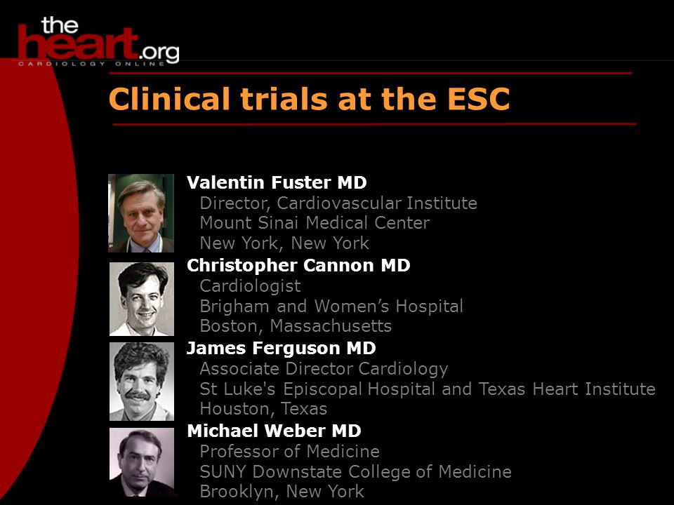 Clinical trials at the ESC Valentin Fuster MD Director