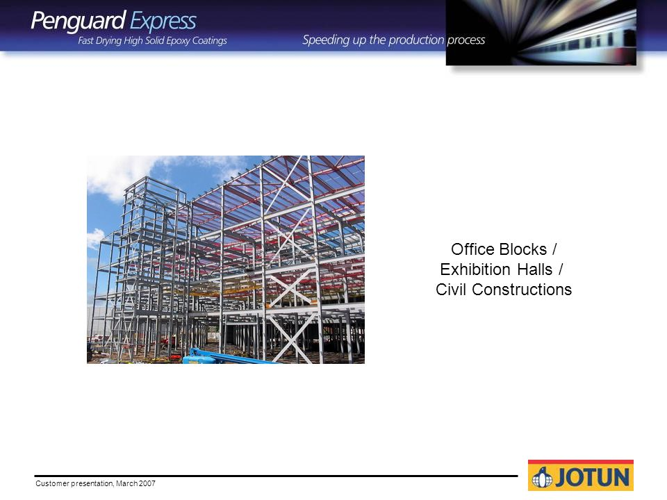 Customer presentation, March 2007 Office Blocks / Exhibition Halls / Civil Constructions