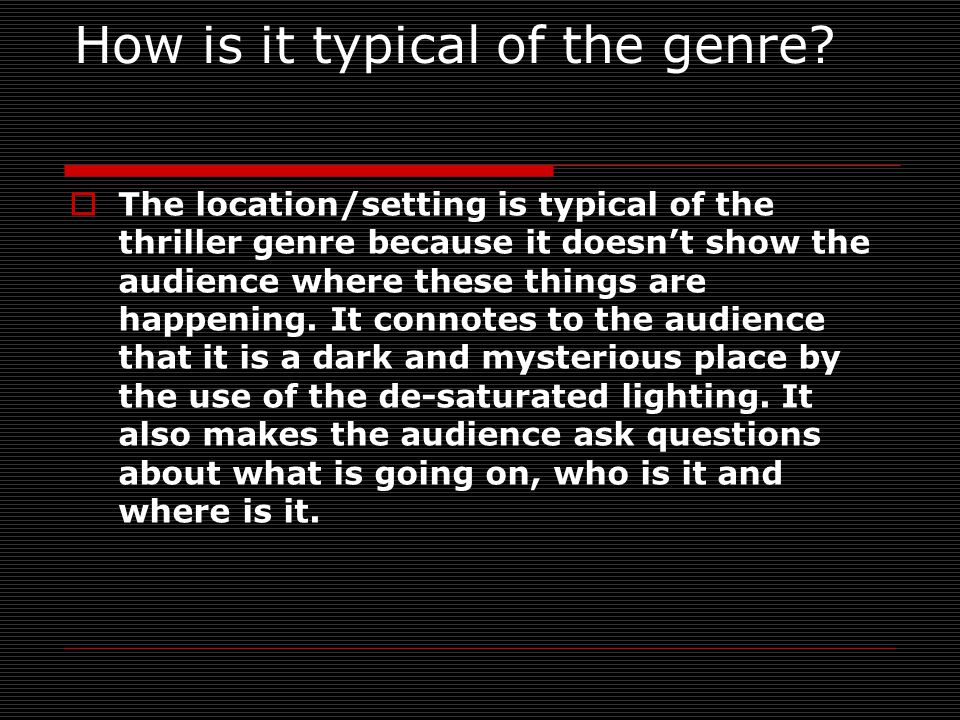 How is it typical of the genre.