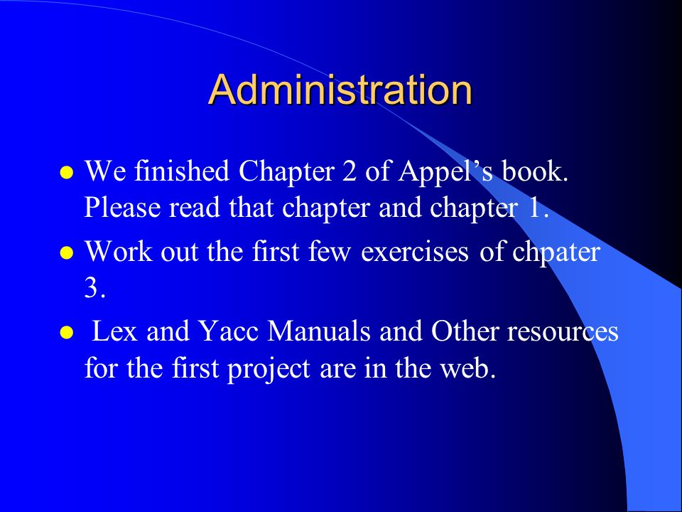 Administration l We finished Chapter 2 of Appel's book.