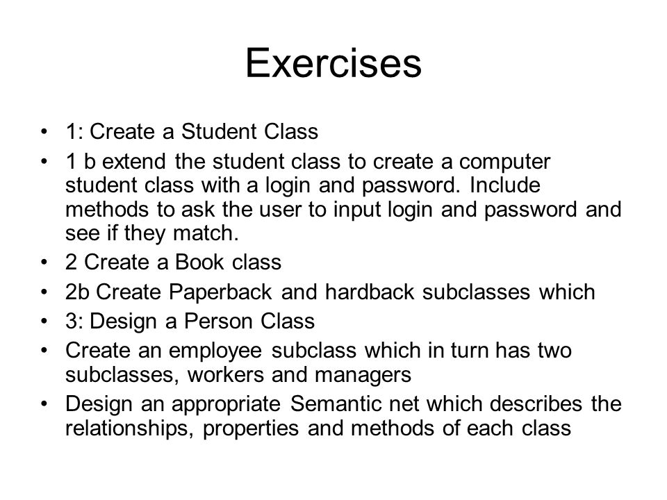 Exercises 1: Create a Student Class 1 b extend the student class to create a computer student class with a login and password.