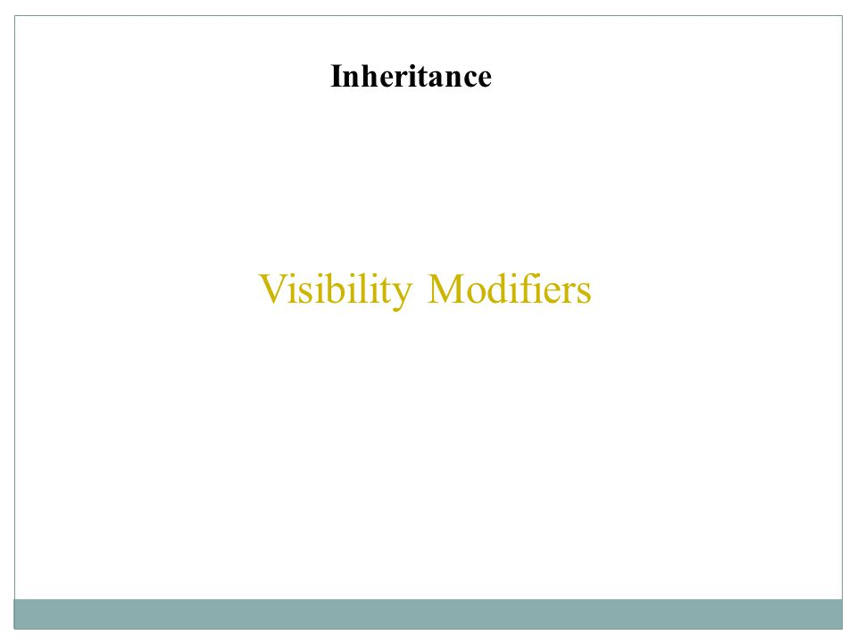 Inheritance Visibility Modifiers