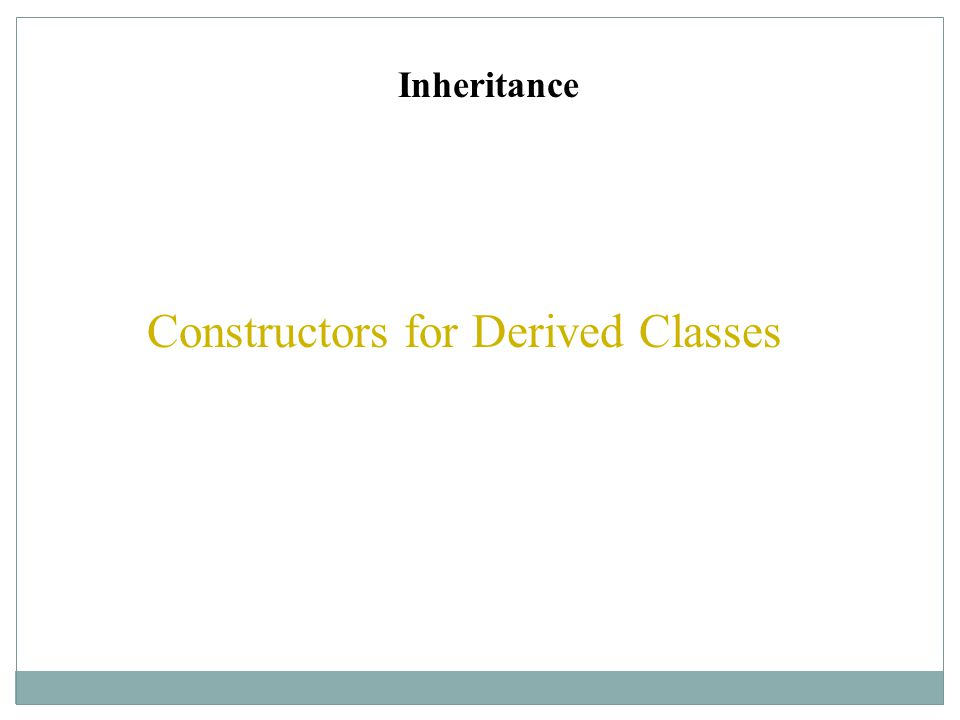 Inheritance Constructors for Derived Classes