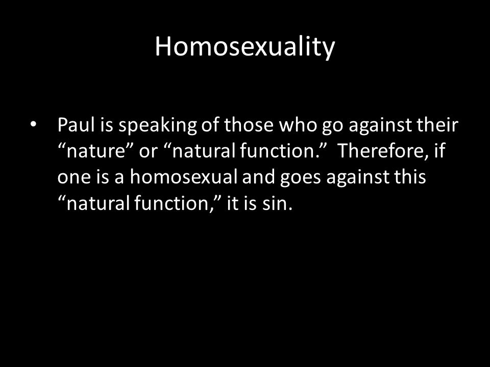 Homosexuality is a sin against nature
